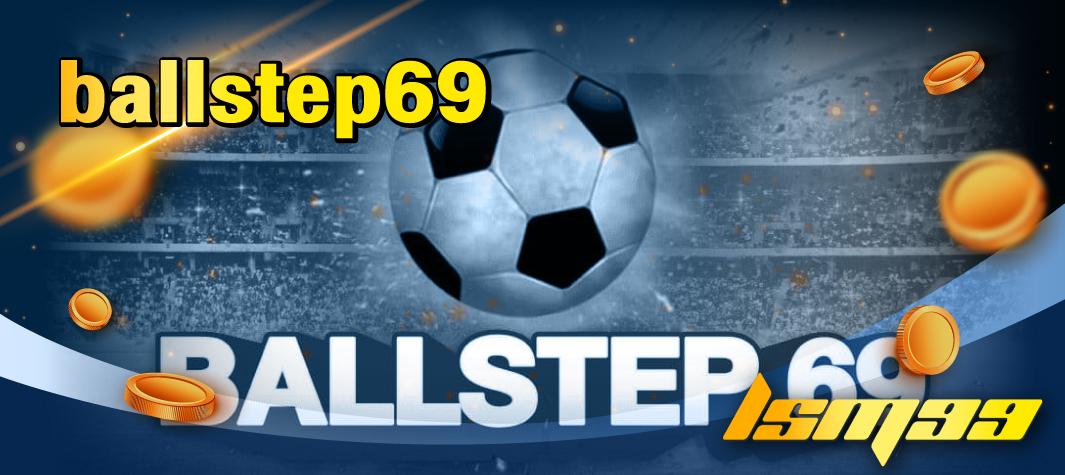 ballstep69 lsm99